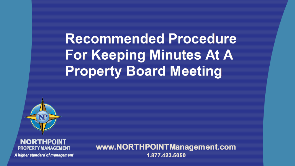 Recommended Procedure For Keeping Minutes At A Property Board Meeting
